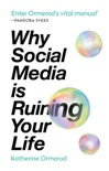Why Social Media is Ruining Your Life book summary, reviews and download