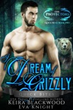 I Dream of Grizzly book summary, reviews and downlod