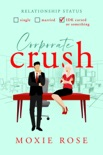 Corporate Crush book summary, reviews and downlod