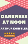 Darkness at Noon book summary, reviews and download