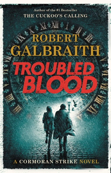 Troubled Blood by Robert Galbraith Book Summary, Reviews and E-Book Download