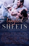 Tangled Sheets: A Steamy Contemporary Romance Anthology book summary, reviews and downlod