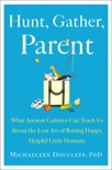 Hunt, Gather, Parent book summary, reviews and download