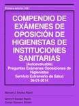 COMPENDIO DE EXÁMENES DE OPOSICION DE HIGIENISTAS DE INSTITUCIONES SANITARIAS (RESUELTOS) Extremadura 2014 descarga de libros electrónicos