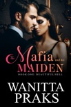 The Mafia and His Maiden: Beautiful Hell book summary, reviews and download