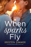 When Sparks Fly book summary, reviews and download