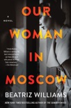 Our Woman in Moscow book summary, reviews and download