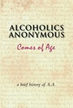 Alcoholics Anonymous Comes of Age book summary, reviews and downlod