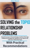 Solving the top 10 Relationship Problems: Powerful Lessons in Personal Change. Get Rid of Marriage Problems by Changing Your Attitude to Your Spouse and make your relationship happy book summary, reviews and download