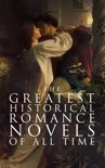 The Greatest Historical Romance Novels of All Time book summary, reviews and downlod