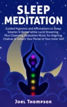 Sleep Meditation Guided Hypnosis and Affirmations to Sleep Smarter, Better & Longer while Aligning Chakras. Plus Cleansing Relaxation Music for Lucid Dreaming to Unlock Your Portal to Your Inner Self book summary, reviews and download