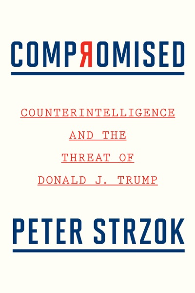 Compromised by Peter Strzok Book Summary, Reviews and E-Book Download