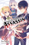 The World's Finest Assassin Gets Reincarnated in Another World as an Aristocrat, Vol. 2 (light novel) book summary, reviews and download