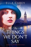 The Things We Don't Say book summary, reviews and downlod