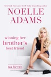 Winning her Brother's Best Friend book summary, reviews and downlod