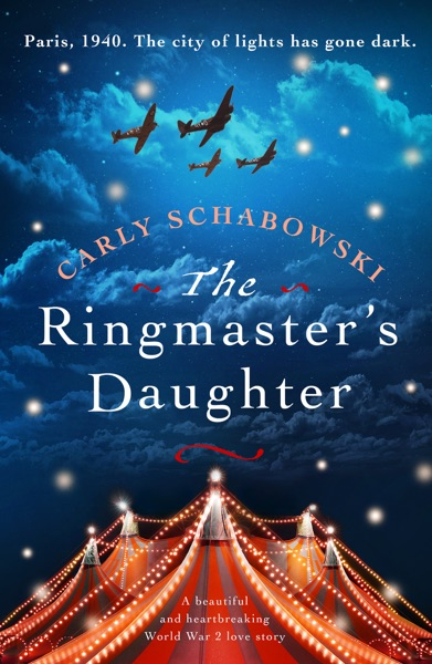 The Ringmaster's Daughter by Carly Schabowski Book Summary, Reviews and E-Book Download
