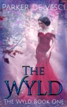 The Wyld: A Reverse Harem Fantasy book summary, reviews and download
