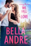 Every Time We Fall In Love (The New York Sullivans) book summary, reviews and downlod
