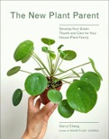 The New Plant Parent book summary, reviews and download