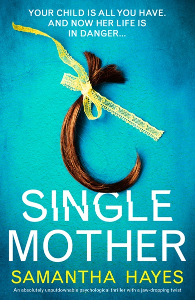 Single Mother by Samantha Hayes Book Summary, Reviews and E-Book Download