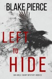 Left To Hide (An Adele Sharp Mystery—Book Three) book summary, reviews and downlod