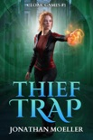Cloak Games: Thief Trap book summary, reviews and download