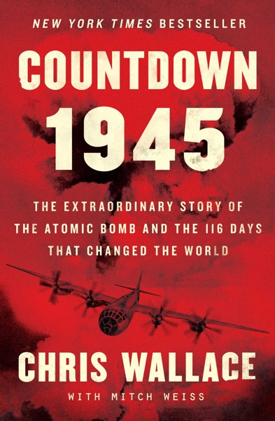 Countdown 1945 by Chris Wallace Book Summary, Reviews and E-Book Download