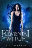 An Elemental Witch book summary, reviews and download