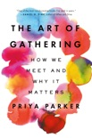 The Art of Gathering book summary, reviews and download