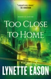 Too Close to Home book summary, reviews and download