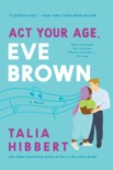 Act Your Age, Eve Brown book summary, reviews and download
