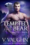 Tempted by the Bear - Book 1 book summary, reviews and downlod