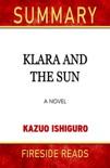 Summary of Klara and the Sun: A Novel by Kazuo Ishiguro book summary, reviews and downlod