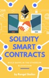 Solidity Smart Contracts: Build DApps In The Ethereum Blockchain book summary, reviews and download