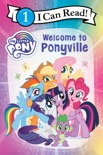 My Little Pony: Welcome to Ponyville book summary, reviews and download