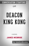 Deacon King Kong: A Novel by James McBride: Conversation Starters book summary, reviews and downlod