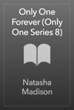 Only One Forever (Only One Series 8) book summary, reviews and downlod