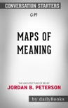 Maps of Meaning: The Architecture of Belief by by Jordan B. Peterson: Conversation Starters book summary, reviews and downlod