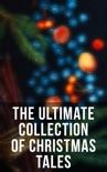 The Ultimate Collection of Christmas Tales book summary, reviews and downlod