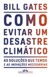 Como evitar um desastre climático book summary, reviews and downlod