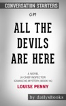 All the Devils Are Here: A Novel (A Chief Inspector Gamache Mystery, Book 16) by Louise Penny: Conversation Starters book summary, reviews and downlod