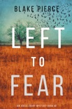 Left to Fear (An Adele Sharp Mystery—Book Ten) book summary, reviews and download