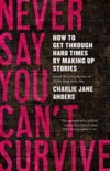 Never Say You Can't Survive book summary, reviews and download
