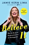 Believe IT book summary, reviews and download
