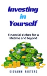 Investing in Yourself: Financial Riches for a Lifetime and Beyond resumen del libro