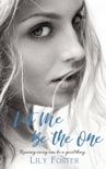 Let Me Be the One book summary, reviews and download
