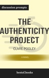 The Authenticity Project: A Novel by Clare Pooley (Discussion Prompts) book summary, reviews and downlod