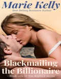 Blackmailing the Billionaire book summary, reviews and downlod