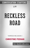 Reckless Road: Torpedo Ink, Book 5 by Christine Feehan: Conversation Starters book summary, reviews and downlod