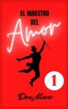 El Maestro del Amor 1 book summary, reviews and download